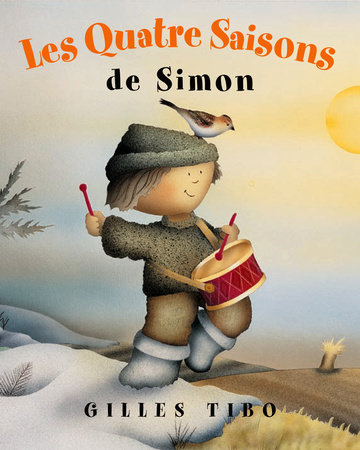 Les Quatre Saisons de Simon by Gilles Tibo