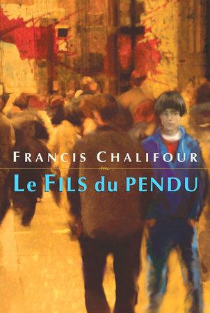 Le Fils du pendu by Francis Chalifour