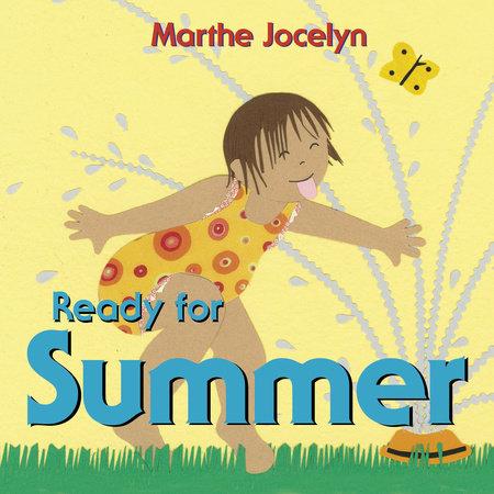 Ready for Summer by Marthe Jocelyn