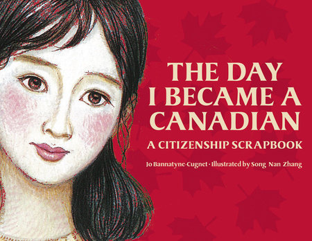 The Day I Became a Canadian by Jo Bannatyne-Cugnet
