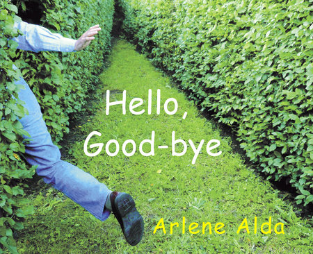 Hello, Good-bye by Arlene Alda