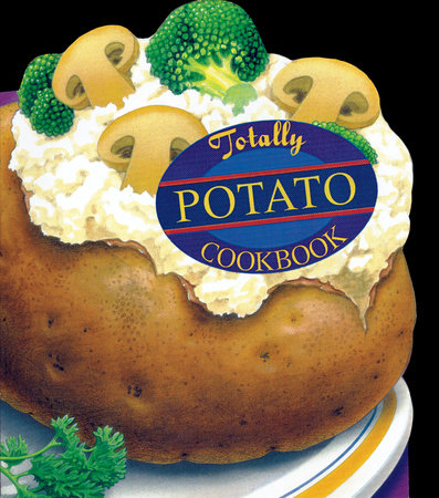 Totally Potato Cookbook by Helene Siegel and Karen Gillingham