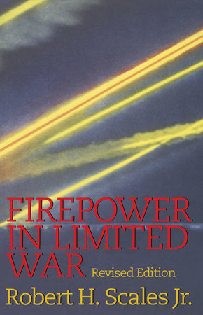 Firepower in Limited War by Robert Scales