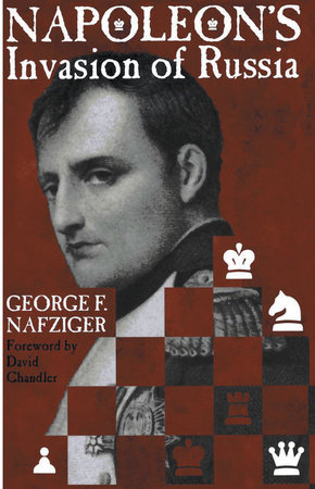 Napoleon's Invasion of Russia by George Nafziger