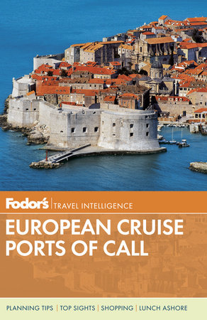 Fodor's European Cruise Ports of Call by Fodor's Travel Guides
