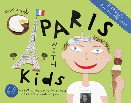 Fodor's Around Paris with Kids by Fodor's Travel Guides