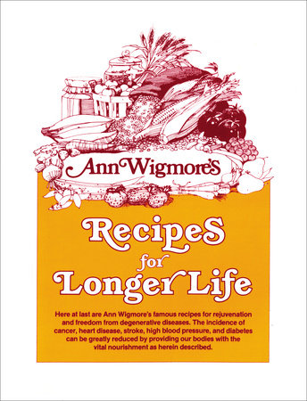 Recipes for Longer Life by Ann Wigmore
