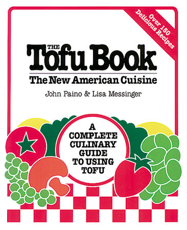 The Tofu Book by John Paino and Lisa Messinger
