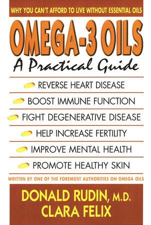 Omega-3 Oils by Donald Rudin and Clara Felix