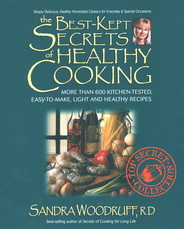 The Best-Kept Secrets of Healthy Cooking by Sandra Woodruff