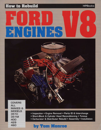 How to Rebuild Ford V-8 Engines by Tom Monroe