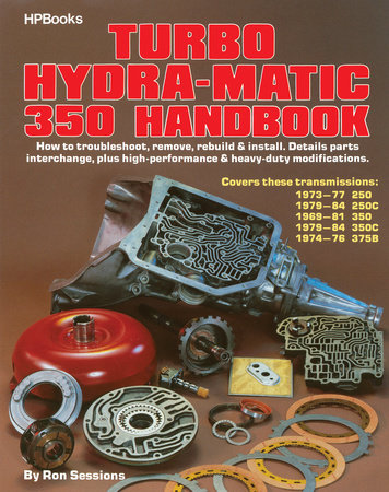 Turbo Hydra-Matic 350 Handbook by Ron Sessions