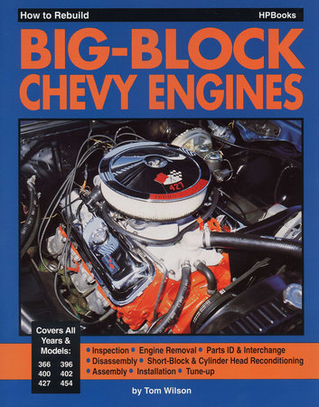 How to Rebuild Big-Block Chevy Engines by Tom Wilson