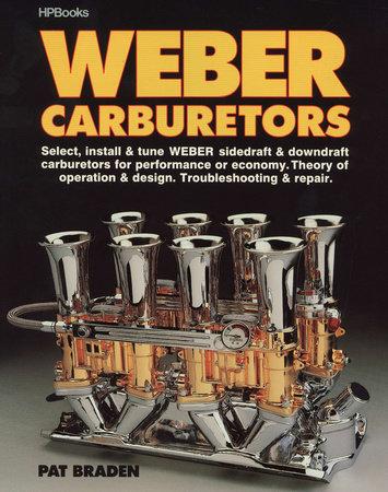 Weber Carburetors by Verlon P. Braden