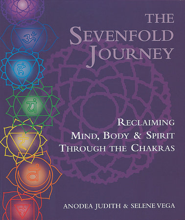 The Sevenfold Journey by Anodea Judith and Selene Vega