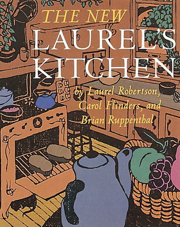 The New Laurel's Kitchen by Laurel Robertson, Carol L. Flinders and Brian Ruppenthal