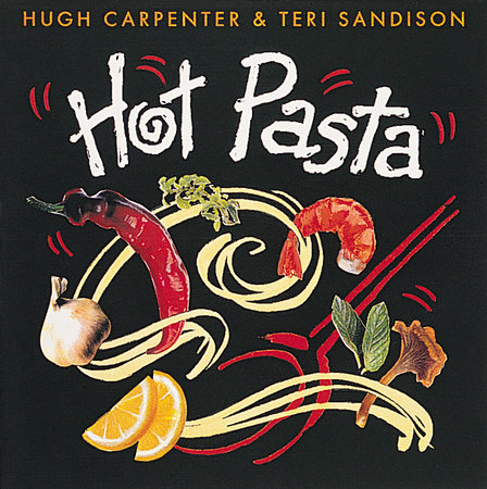 Hot Pasta by Hugh Carpenter and Teri Sandison