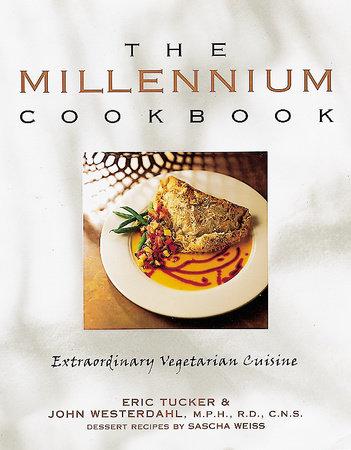 The Millennium Cookbook by Eric Tucker, John Westerdahl and Sascha Weiss