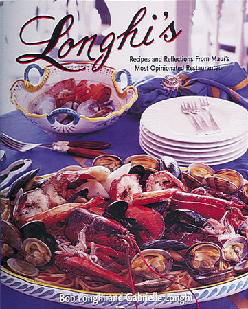 Longhi's by Bob Longhi and Gabrielle Longhi