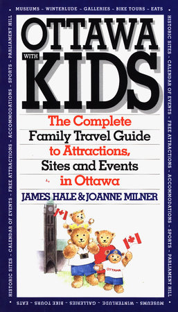 Ottawa with Kids by James Hale and Joanne Miller