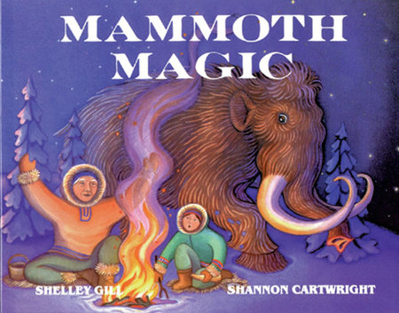 Mammoth Magic by Shelley Gill