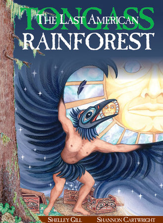 The Last American Rainforest: Tongass by Shelley Gill