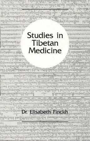 Studies in Tibetan Medicine by Elisabeth Finckh