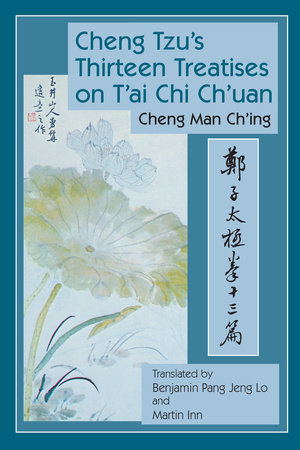 Cheng Tzu's Thirteen Treatises on T'ai Chi Ch'uan by Cheng Man-