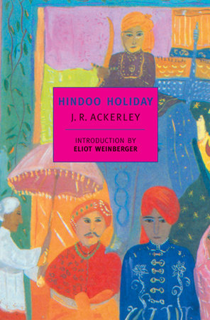 Hindoo Holiday by J.R. Ackerley