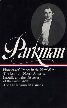 Parkman: France and England in North America Vol 1