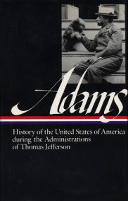 Henry Adams: History of the United States during the Administrations of Jeffer