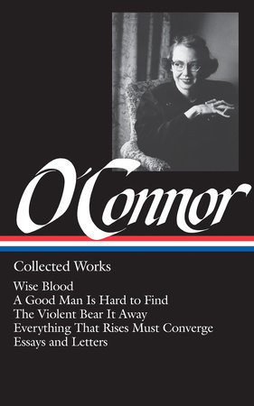 O'Connor: Collected Works by Flannery O'Connor