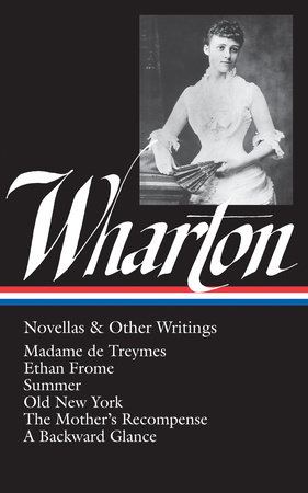 Edith Wharton: Novellas and Other Writings