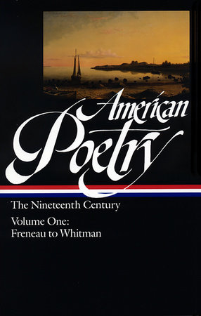 American Poetry: The Nineteenth Century, Volume 1