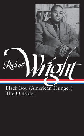 Richard Wright: Later Works: Black Boy (American Hunger) / The Outsider