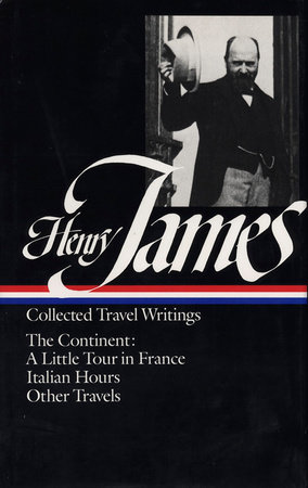 Henry James: Travel Writings II: The Continent