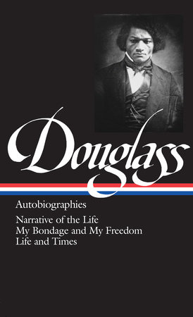 Douglass: Autobiographies by Frederick Douglass