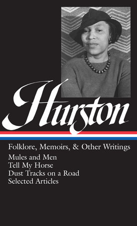 Hurston: Folklore, Memoirs, and Other Writings by Zora Neale Hurston