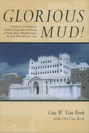 Glorious Mud! by Gus W. Van Beek and Ora Van Beek