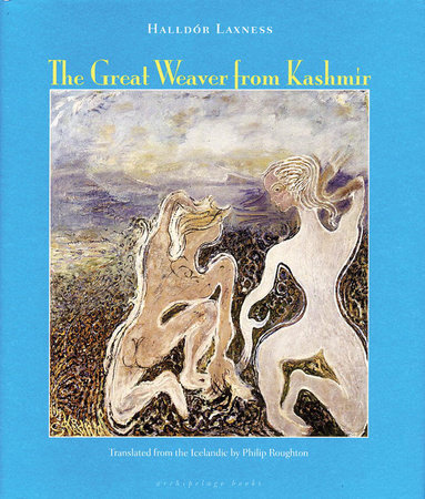 The Great Weaver From Kashmir by Halldor Laxness
