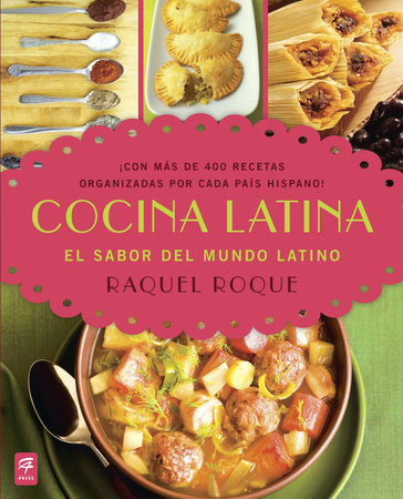 Cocina Latina by Raquel Roque