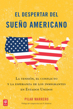 El despertar del sueño americano (Waking Up from the American Dream) by Pilar Marrero