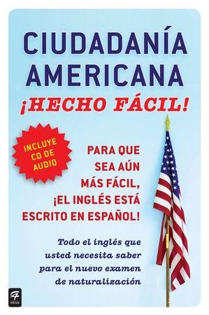 Ciudadania Americana ¡Hecho fácil! by Raquel Roque