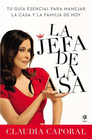 La jefa de la casa by Claudia Caporal