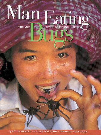 Man Eating Bugs by Peter Menzel and Faith D'Aluisio