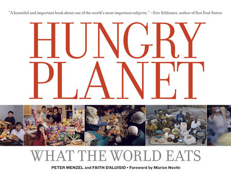 Hungry Planet by Peter Menzel and Faith D'Aluisio