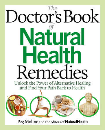 The Doctor's Book of Natural Health Remedies by Peg Moline and Editors of Natural Health