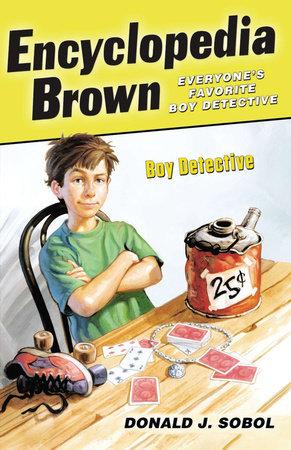 Encyclopedia Brown, Boy Detective by Donald J. Sobol