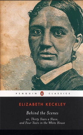 Behind the Scenes by Elizabeth Keckley