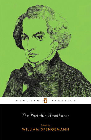 The Portable Nathaniel Hawthorne by Nathaniel Hawthorne